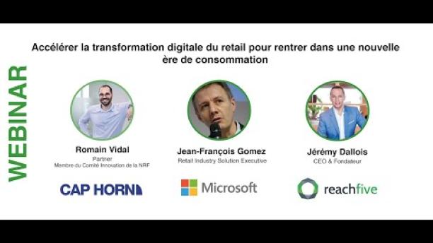 Accélérer la transformation digitale du retail pour rentrer dans une nouvelle  ère de consommation  z  Romain Vidal  CAP HORNh  Jean-François Gomez  Emtse  Microsoft  Jérémy Dallois  CEO  O reachfive